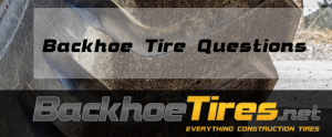 Backhoe Tire Tractor Tire Questions